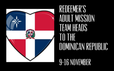 Are you called to join our Adult Mission Team to the Dominican Republic?