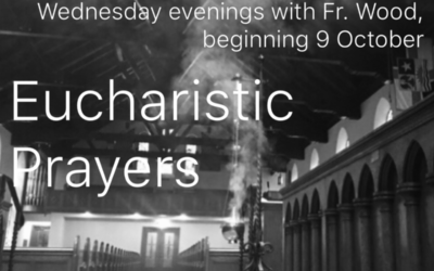 Eucharistic Prayers – a Wednesday evening offering for adults