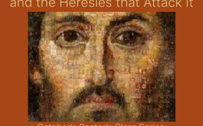 Rector's Class series for October:  Christology and the Heresies that Attack It