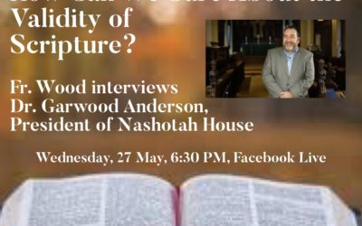 How Can We Be Sure About the Validity of Scripture? An interview with Dr. Garwood Anderson